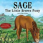 Sage, the Little Brown Pony: A Grandma's Barnyard Tale | Mary Lu Stary