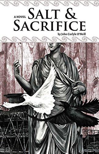 Book: Salt & Sacrifice by John Carlyle O'Neill