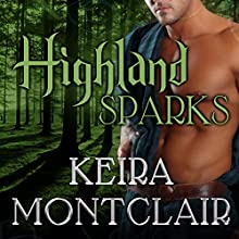 Highland Sparks: Clan Grant, Book 5 (       UNABRIDGED) by Keira Montclair Narrated by Antony Ferguson