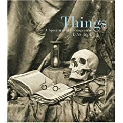 Things: A Spectrum of Photography, 1850-2001 Mark Haworth-Booth