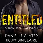 Entitled: Bad Boys for Life, Book 1 | Danielle Slater,Roxy Sinclaire