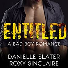 Entitled: Bad Boys for Life, Book 1 Audiobook by Danielle Slater, Roxy Sinclaire Narrated by Aria Abienta