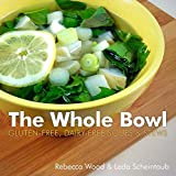 img - for The Whole Bowl: Gluten-free, Dairy-free Soups & Stews book / textbook / text book