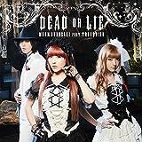 DEAD OR LIE(通常盤)TVアニメ(ダンガンロンパ3-The End of 希望ヶ峰学園- 未来編)オープニングテーマ