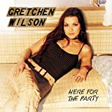 If I Could Do It All Again - Gretchen Wilson