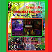 Dreams Are Unfinished Thoughts (       UNABRIDGED) by Brian Paone Narrated by Brian Paone