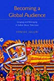 Becoming a Global Audience (Intersections in Communications and Culture)