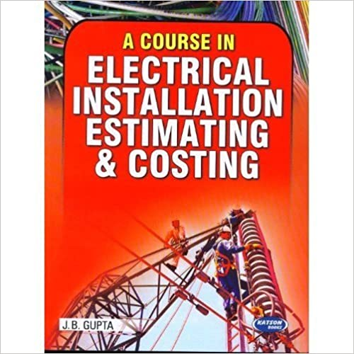 Electrical estimating and costing by jb gupta