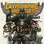 The Barrows: The Gryphonpike Chronicles Omnibus (       UNABRIDGED) by Annie Bellet Narrated by Christine Padovan