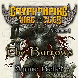 The Barrows: The Gryphonpike Chronicles Omnibus | [Annie Bellet]