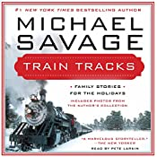 Train Tracks : Family Stories for the Holidays | [Michael Savage]