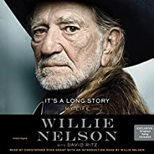 It's a Long Story: My Life (       UNABRIDGED) by Willie Nelson, David Ritz - contributor Narrated by Christopher Ryan Grant
