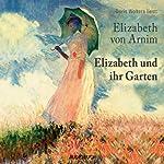 Elizabeth und ihr Garten | Elizabeth von Arnim