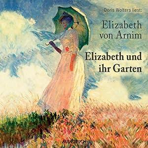 Elizabeth und ihr Garten Hörbuch