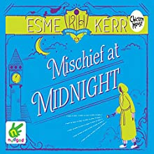 Mischief at Midnight (       UNABRIDGED) by Esme Kerr Narrated by Katy Sobey