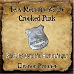Tess Mercury and the Crooked Pink | Eleanor Jane Prophet
