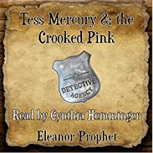 Tess Mercury and the Crooked Pink (       UNABRIDGED) by Eleanor Jane Prophet Narrated by Cynthia Hemminger