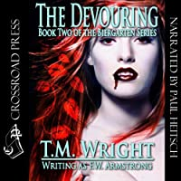 The Devouring (       UNABRIDGED) by F. W. Armstrong, T. M. Wright Narrated by Paul Heitsch