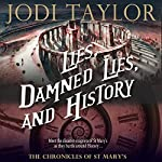 Lies, Damned Lies and History: The Chronicles of St. Mary, Book 7 | Jodi Taylor