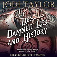 Lies, Damned Lies and History: The Chronicles of St. Mary, Book 7 Audiobook by Jodi Taylor Narrated by Zara Ramm