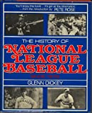 img - for THE HISTORY OF NATIONAL LEAGUE BASEBALL book / textbook / text book
