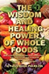 The Wisdom and Healing Power of Whole...