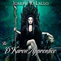 The D'Karon Apprentice: The Book of Deacon Series, Book 4 Audiobook by Joseph Lallo Narrated by Karyn O'Bryant