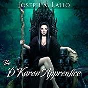 The D'Karon Apprentice: The Book of Deacon Series, Book 4 | Joseph Lallo