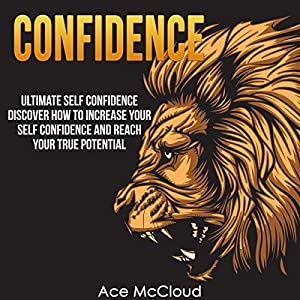 Confidence: Ultimate Self-Confidence Audiobook