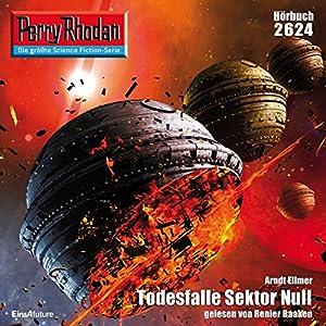 Todesfalle Sektor Null (Perry Rhodan 2624) Hörbuch