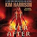 Ever After: The Hollows, Book 11 (       UNABRIDGED) by Kim Harrison Narrated by Marguerite Gavin