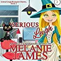 Serious Leigh: Literal Leigh Romance Diaries, Book 2 Audiobook by Melanie James Narrated by Hollie Jackson