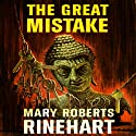 The Great Mistake Audiobook by Mary Roberts Rinehart Narrated by Laurel Lefkow