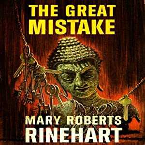 The Great Mistake | [Mary Roberts Rinehart]
