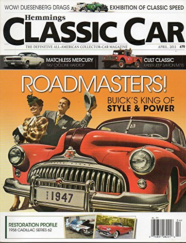 Hemmings Classic Car April 2011 The Definitive All-American Collector-Car Magazine ROADMASTERS! BUICK'S 1947 KING OF STYLE & POWER Restoration Profile 1958 Cadillac Series 62 (Classic Car Soto compare prices)