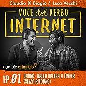 Dating: dalla balera a Tinder (senza ritorno) (Voce del verbo Internet 1) | Claudio di Biagio, Luca Vecchi
