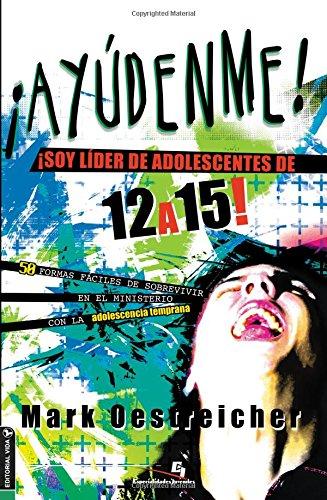Ay Denme! Soy L Der de Adolescentes de 12 a 15! (Especialidades Juveniles)
