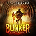 Bunker: Mission Critical Series, Book 1 Audiobook by Jay J. Falconer Narrated by Gary Tiedemann