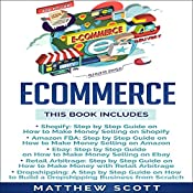 Ecommerce: Shopify, Amazon FBA, Ebay, Retail Arbitrage, Dropshipping | [Matthew Scott]
