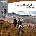 Continuer | Livre audio Auteur(s) : Laurent Mauvignier Narrateur(s) : Denis Podalydès