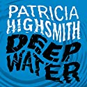 Deep Water: A Virago Modern Classic Audiobook by Patricia Highsmith Narrated by To Be Announced