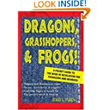Dragons, Grasshoppers, & Frogs!: A Pocket Guide To The Book Of Revelation For Teenagers And Newbies!