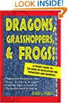 Dragons, Grasshoppers, & Frogs!: A Po...