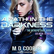 A Path in the Darkness: Intrepid Saga Series, Book 2 Audiobook by M. D. Cooper Narrated by Khristine Hvam
