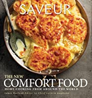 Saveur: The New Comfort Food – Home Cooking from Around the World Front Cover