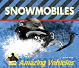 Snowmobiles (Big Buddy Books: Amazing Vehicles)