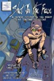 img - for Shot in the Face: A Savage Journey to the Heart of Transmetropolitan book / textbook / text book
