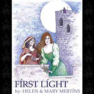 First Light | [Helen Mertins, Mary Mertins]