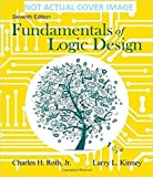 img - for Fundamentals of Logic Design (CD Included) (7th Edition) [Paperback] book / textbook / text book