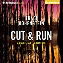 Cut & Run: The Rachel Scott Adventures, Book 3 (       UNABRIDGED) by Traci Hohenstein Narrated by Angela Dawe